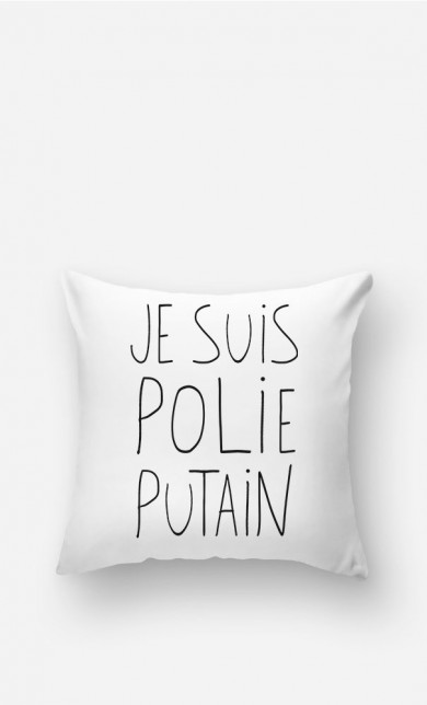 Cushion Je Suis Polie Putain