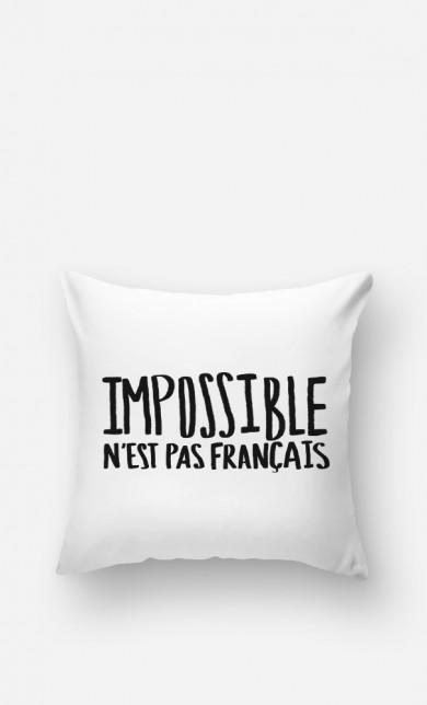 Coussin Impossible N'est Pas Français