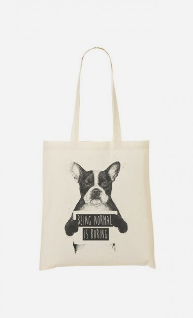 Tote Bag Being Normal is Boring