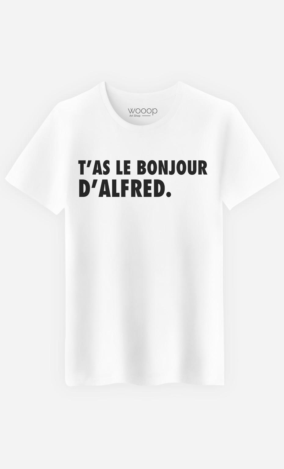 T-Shirt Homme T'as Le Bonjour D'Alfred