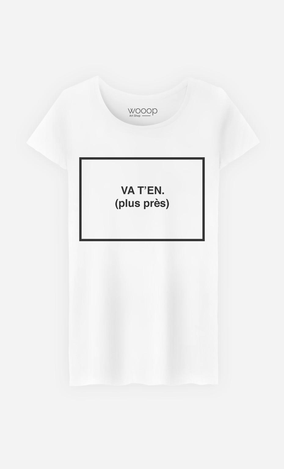 T-Shirt Va T'en Plus Près