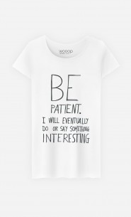 T-Shirt Be Patient