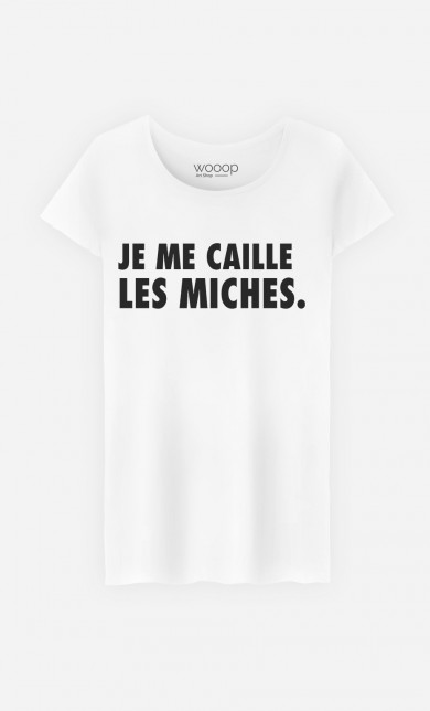 T-Shirt Je Me Caille Les Miches