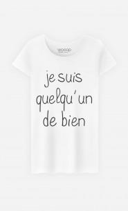 T-Shirt Femme Je Suis Quelqu'un De Bien