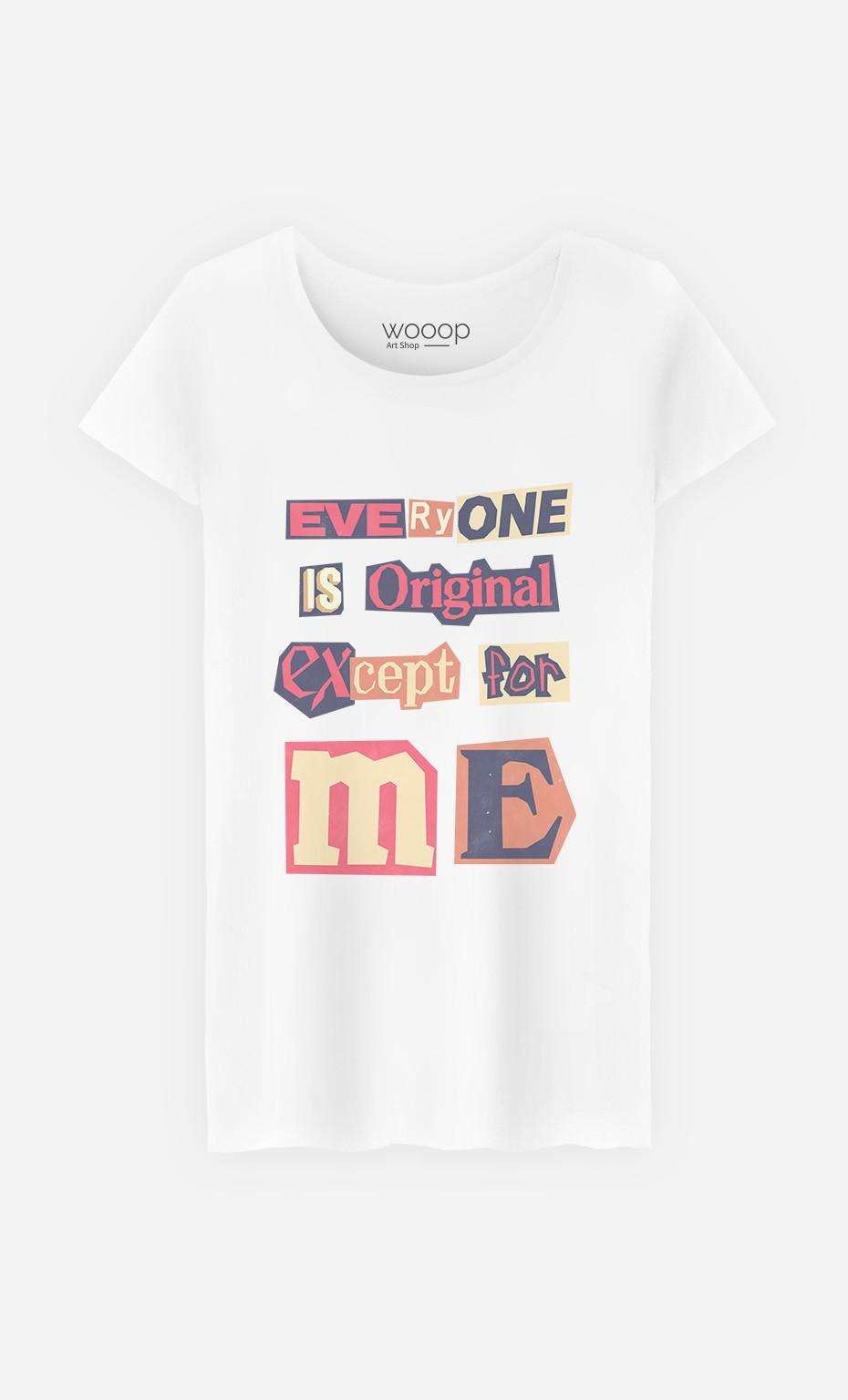 T-Shirt Femme Everyone is Original