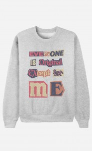 Sweat Everyone is Original