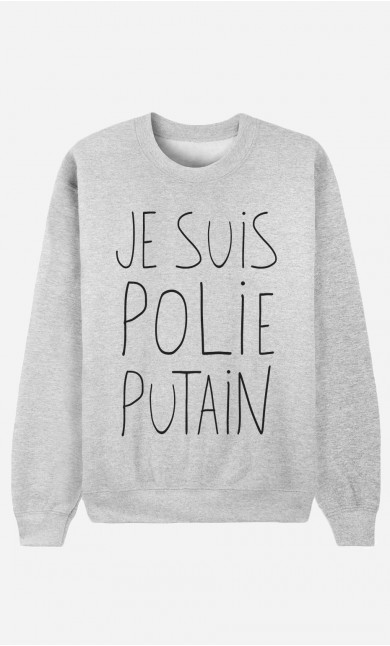 Sweat Je Suis Polie Putain