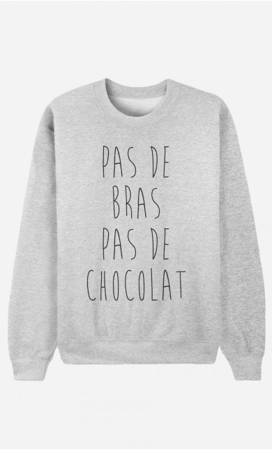 Sweat Femme Pas De Bras Pas De Chocolat