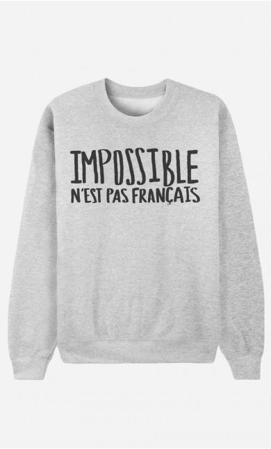 Sweat Femme Impossible N'est Pas Français