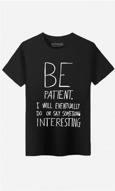 T-Shirt Homme Be Patient