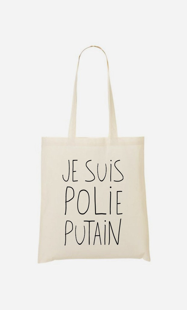 Tote Bag Je Suis Polie Putain