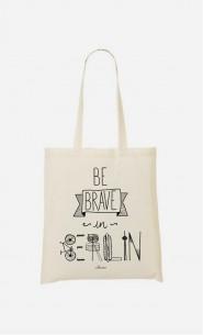 Tote Bag Be Brave In Berlin