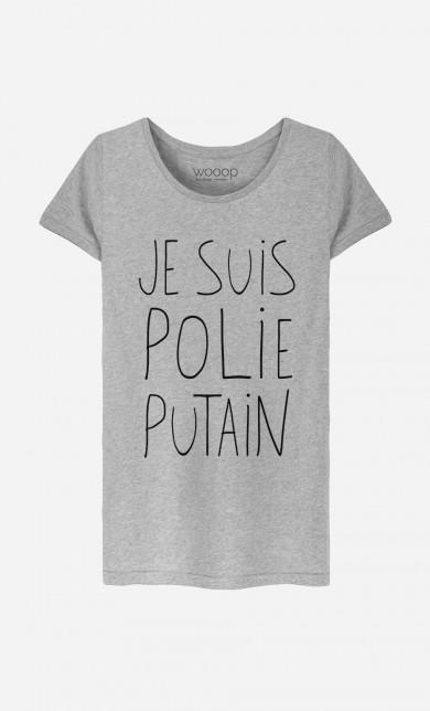 T-Shirt Je Suis Polie Putain