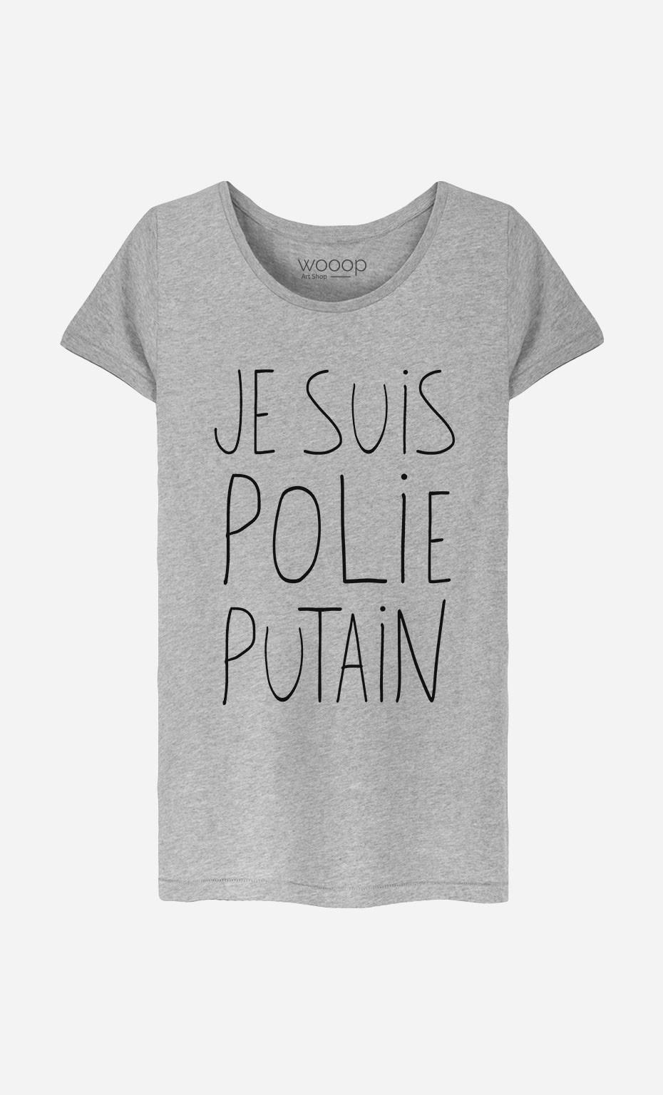 T-Shirt Femme Je Suis Polie Putain