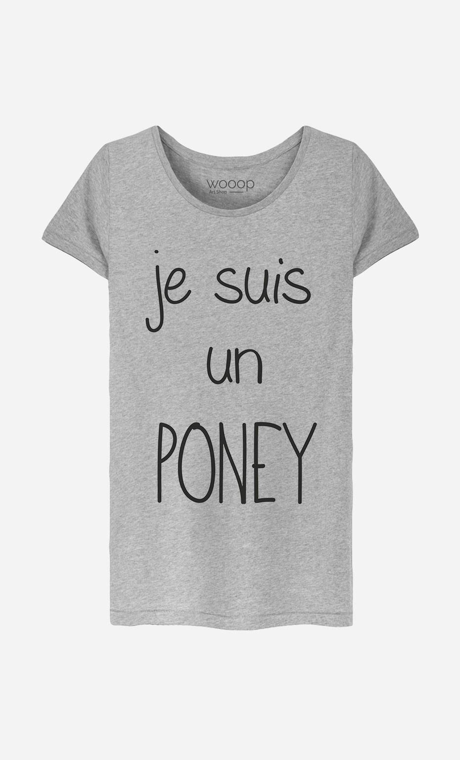 T-Shirt Femme Je Suis Un Poney
