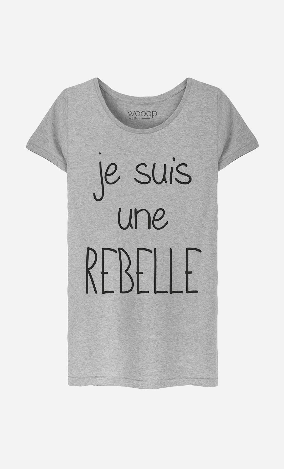 T-Shirt Femme Je Suis Une Rebelle