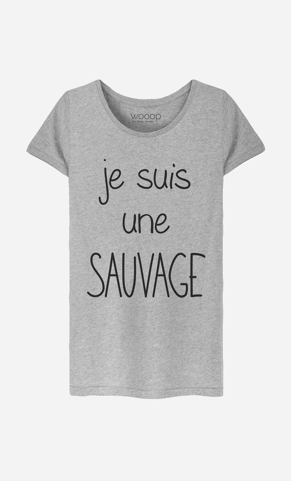 T-Shirt Femme Je Suis Une Sauvage