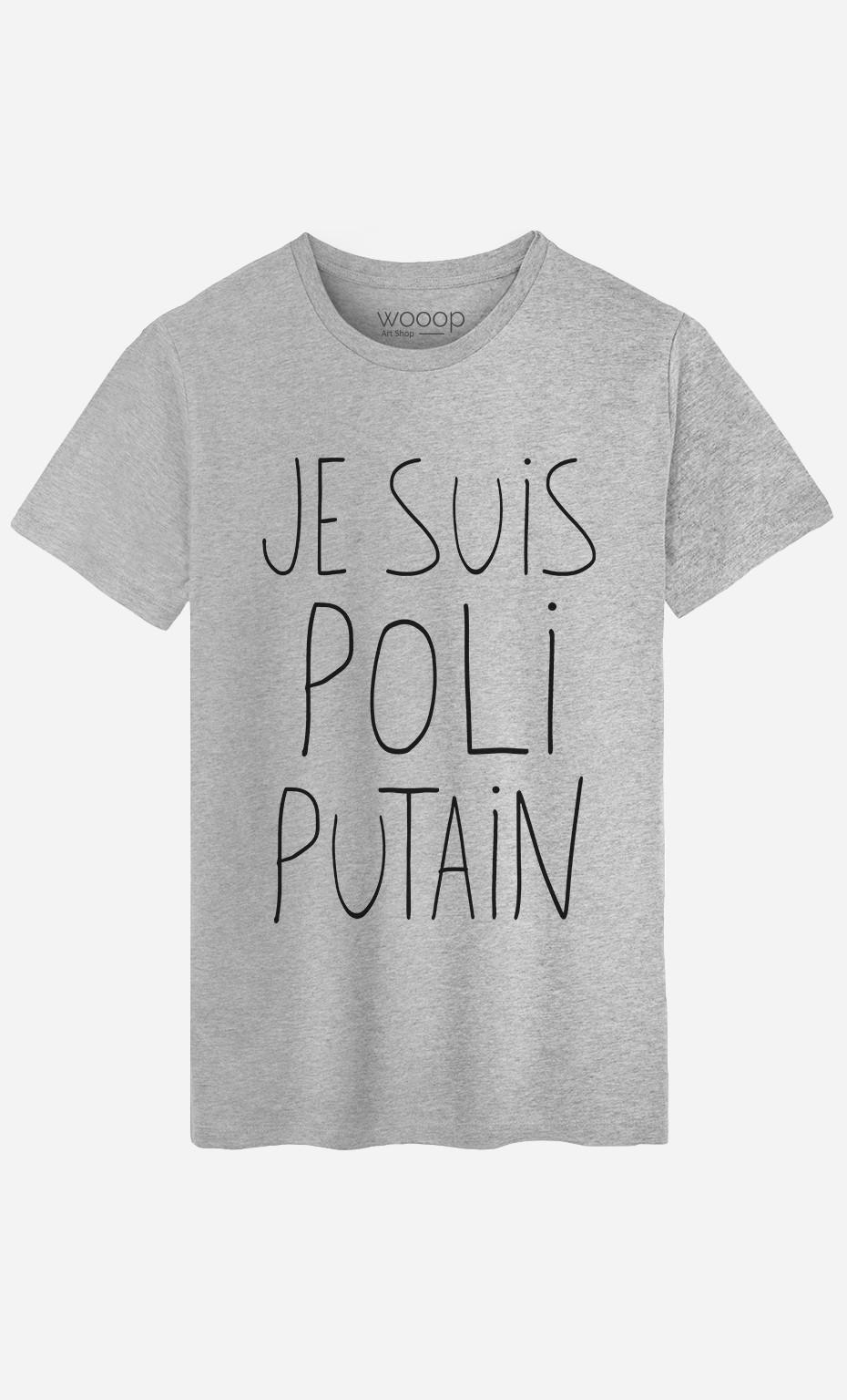 T-Shirt Homme Je Suis Poli Putain