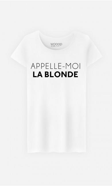 T-Shirt Femme Appelle-Moi La Blonde