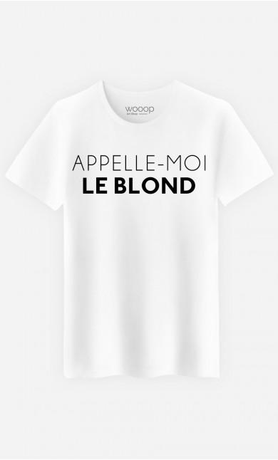T-Shirt Homme Appelle-Moi Le Blond