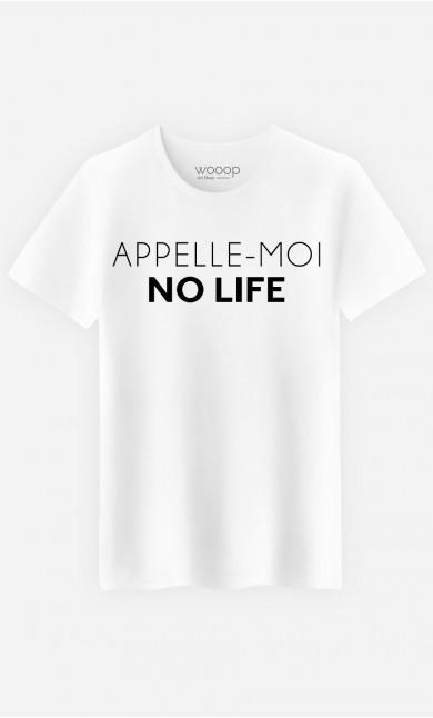 T-Shirt Homme Appelle-Moi No Life