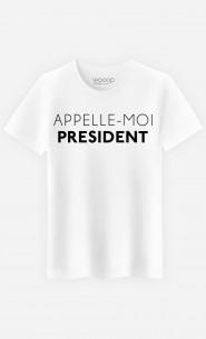 T-Shirt Homme Appelle-Moi Président
