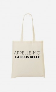 Tote Bag Appelle-Moi La Plus Belle