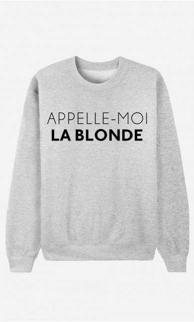 Sweat Femme Appelle-Moi La Blonde