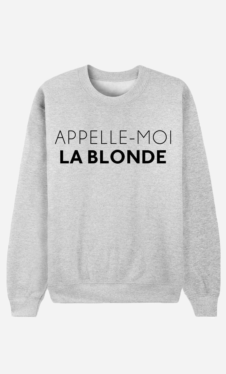 Sweat Appelle-Moi La Blonde