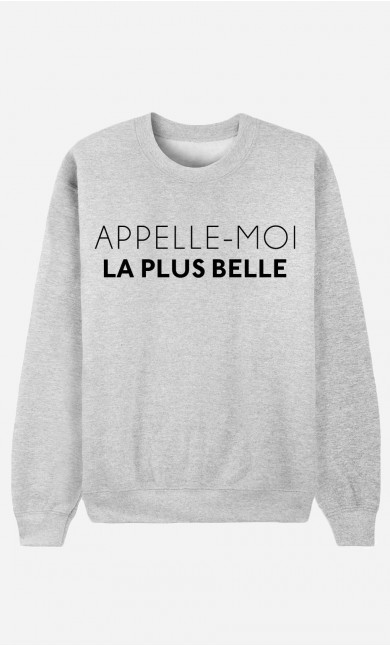 Sweat Femme Appelle-Moi La Plus Belle