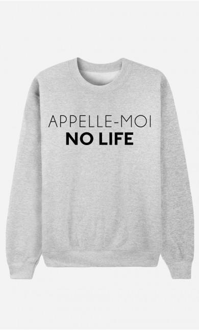 Sweat Femme Appelle-Moi No Life