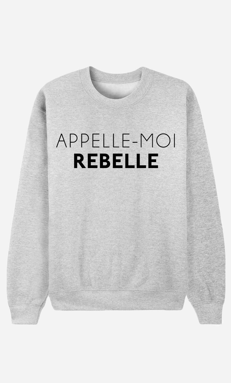 Sweat Femme Appelle-Moi Rebelle