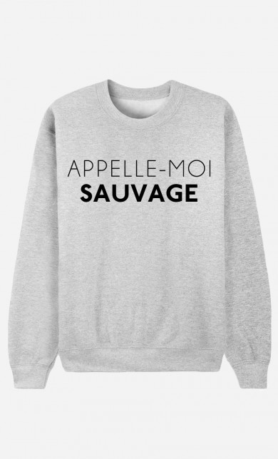 Sweat Appelle-Moi Sauvage