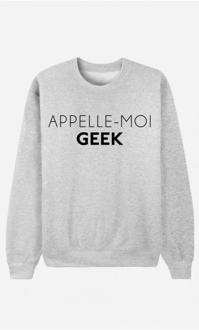 Sweat Homme Appelle-Moi Geek