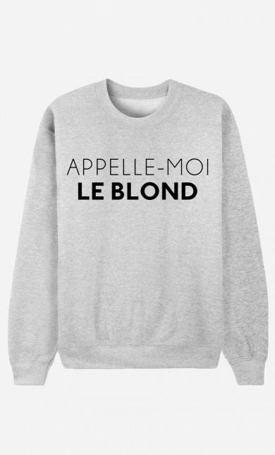 Sweat Appelle-Moi Le Blond