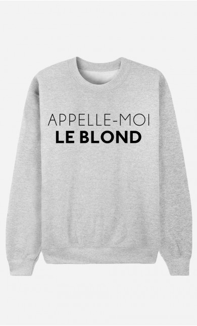 Sweat Appelle-Moi Le Blond