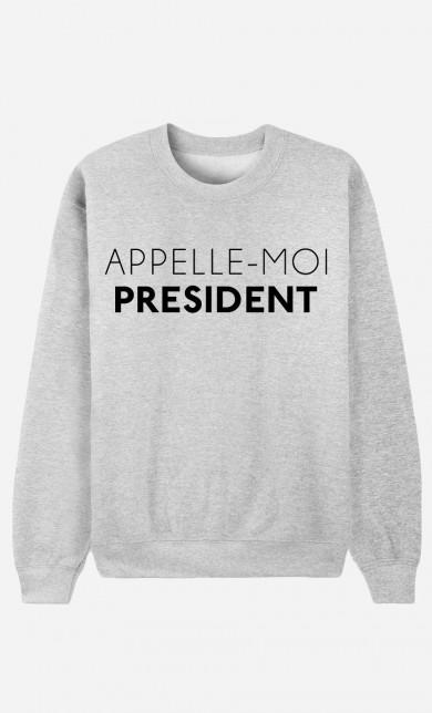 Sweat Appelle-Moi Président