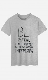 T-Shirt Homme Be Patient