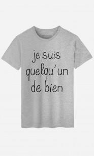 T-Shirt Homme Je Suis Quelqu'un De Bien