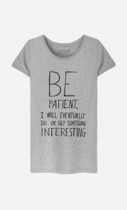 T-Shirt Femme Be Patient