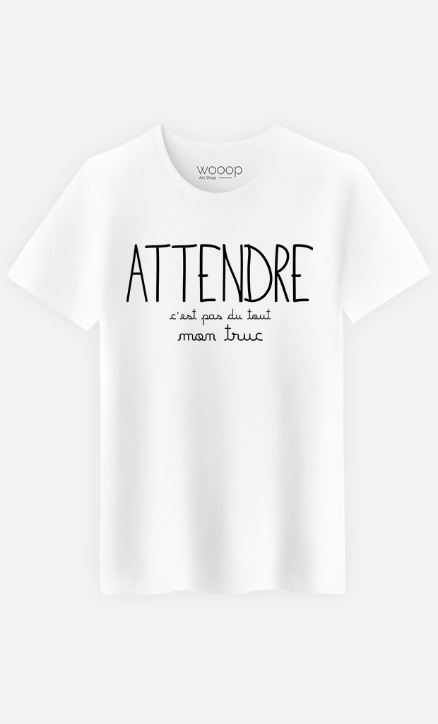 T-Shirt Homme Attendre