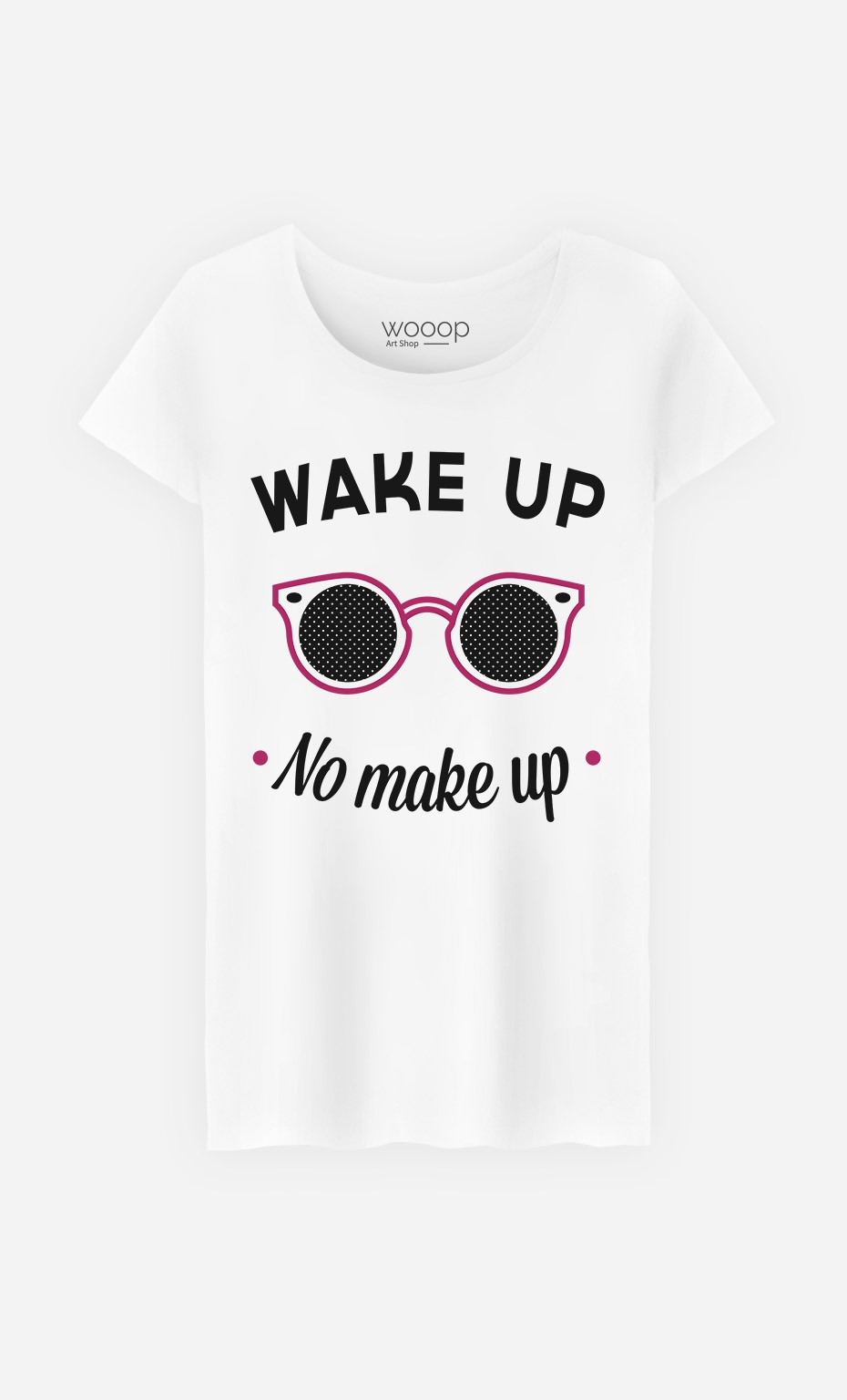 T-Shirt Wake Up No Make Up
