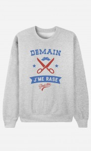 Sweat Homme Demain J'me Rase