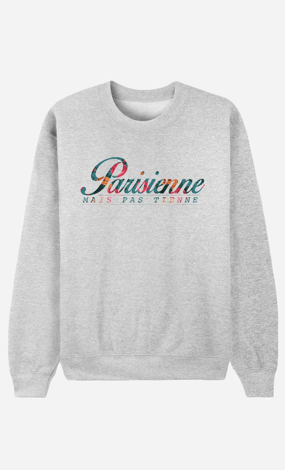 Sweat Parisienne Mais Pas Tienne
