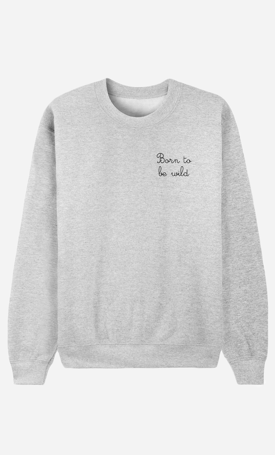 Sweat Femme Born To Be Wild - Brodé