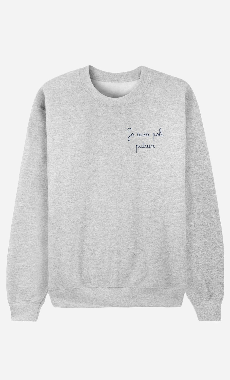 Sweat Homme Je Suis Poli Putain - Brodé