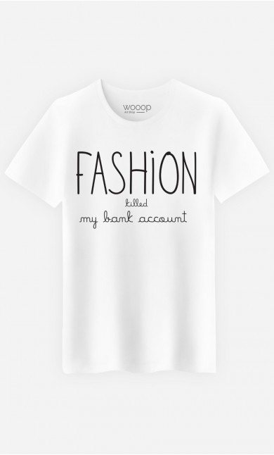 T-Shirt Homme Fashion Killed my Bank Account