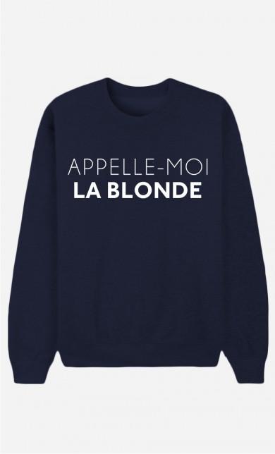 Sweat Bleu Appelle-Moi La Blonde