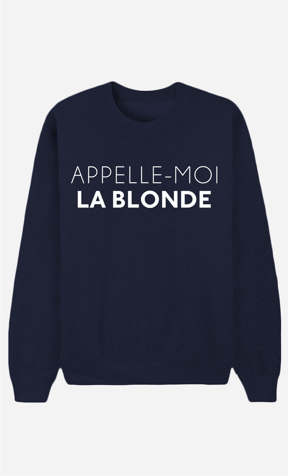 Sweat Bleu Appelle-Moi La Blonde