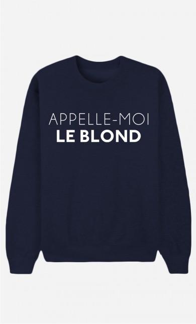 Sweat Bleu Appelle-Moi Le Blond